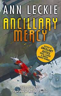 Ancillary Mercy: The conclusion to the trilogy that began with ANCILLARY JUSTICE: Imperial Radch