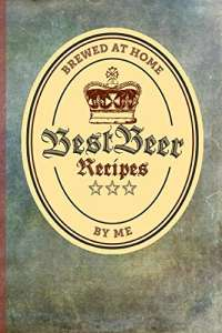 Best Beer Recipes: Brewers Journal - Perfect addition to the enthusiastic home brewer's kit
