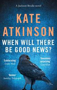 When Will There be Good News? (Jackson Brodie)