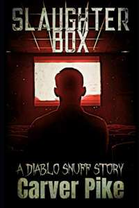 Slaughter Box: A Diablo Snuff Story