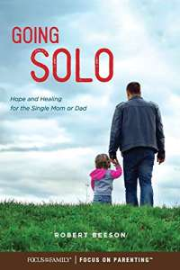 Going Solo: Hope and Healing for the Single Mom or Dad