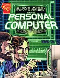 Steve Jobs, Steve Wozniak, and the Personal Computer (Inventions and Discovery)