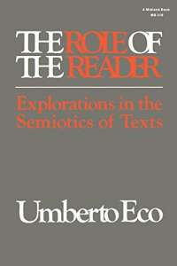 The Role of the Reader: Explorations in the Semiotics of Texts (Advances in Semiotics)