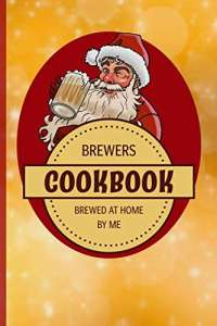 Brewers Cookbook: Craft Beer Recipe Journal - Perfect addition to the enthusiastic home brewer's kit