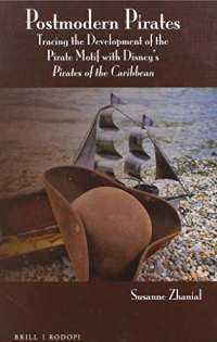 Postmodern Pirates: Tracing the Development of the Pirate Motif with Disney's Pirates of the Caribbean: 8 (Contemporary Cinema)