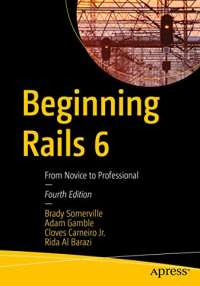 Beginning Rails 6: From Novice to Professional