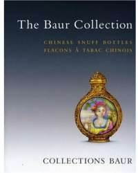 Chinese Snuff Bottles: The Baur Collection