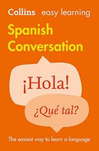 Easy Learning Spanish Conversation: Trusted support for learning (Collins Easy Learning) (Collins Easy Learning Spanish)