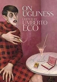 On Ugliness: Umberto Eco