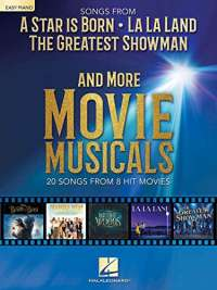 Songs From A Star Is Born, La La Land, The Greatest Showman and More Movie Musicals (Easy Piano): 20 Songs from 7 Hit Movie Musicals Including a Star is Born, the Greatest Showman, La La Land & More