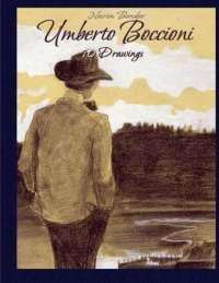 Umberto Boccioni: 70 Drawings