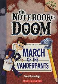 March of the Vanderpants: A Branches Book (The Notebook of Doom #12) (12)