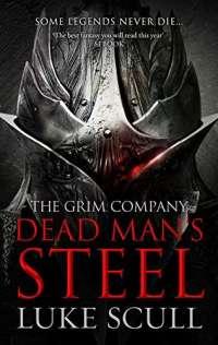 Dead Man's Steel (The Grim Company): 3