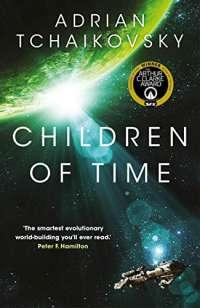 Children of Time: Winner of the 2016 Arthur C. Clarke Award (The Children of Time Novels)