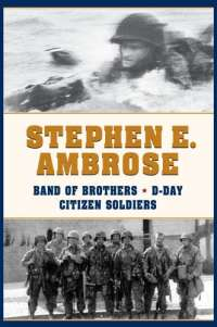 Band of Brothers: E Company 506th Regiment 101st Airborne, D-day & Citizen Soldiers Box Set
