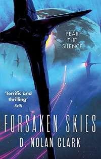 Forsaken Skies: Book One of The Silence (Silence 1)