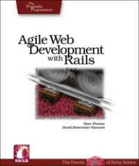 Agile Web Development with Rails: A Pragmatic Guide (The Facets Of Ruby Series)