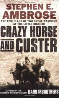 Crazy Horse and Custer : The Parallel Lives of Two American Warriors