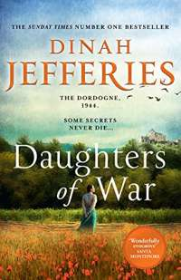 Daughters of War: the most spellbinding escapist historical fiction novel from the No. 1 Sunday Times bestseller: Book 1 (The Daughters of War)