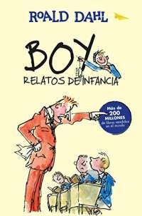 Boy. Relatos de infancia / Boy. Tales of Childhood (Colección Roald Dahl)