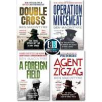 Ben Macintyre 4 Books The True Story Collection Pack Set,(Double Cross Operation Mincemeat Agent Zigzag A Foreign Field)