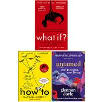 What If, How To, Untamed Stop Pleasing Start Living 3 Books Collection Set