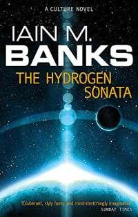 The Hydrogen Sonata: Iain M. Banks (Culture)