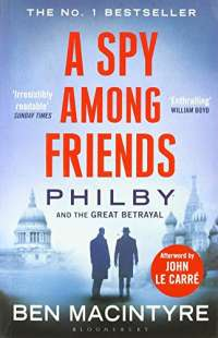 A Spy Among Friends: Philby and the Great Betrayal
