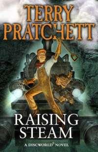 Raising Steam: (Discworld novel 40) (Discworld series)