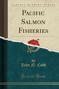 Pacific Salmon Fisheries (Classic Reprint)