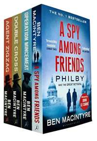 Ben Macintyre Collection 4 Books Set (Agent Zigzag, A Spy Among Friends, Double Cross, Operation Mincemeat)