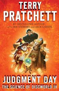 Judgment Day: Science of Discworld IV: A Novel (Science of Discworld Series)