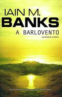 A barlovento/ Look to Windward (Ficcion)