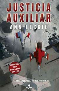 Justicia auxiliar / Ancillary Justice (IMPERIAL RADCH) (Spanish Edition)