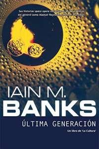 Ultima generacion / The State of the Art (Solaris ficción) (Spanish Edition)