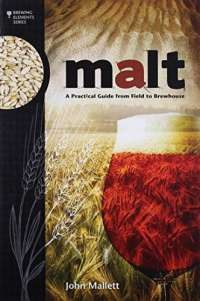 Malt (Brewing Elements): A Practical Guide from Field to Brewhouse