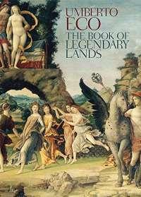 The Book of Legendary Lands: Umberto Eco