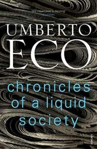 Chronicles of a Liquid Society: Umberto Eco